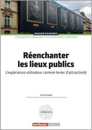 Réenchanter les lieux publics : l'expérience utilisateur comme levier d'attractivité