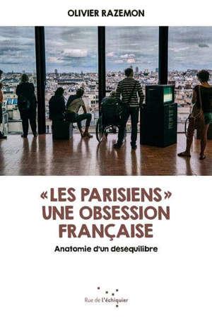 Les Parisiens : une obsession française