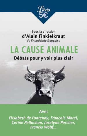 La cause animale : débats pour y voir plus clair