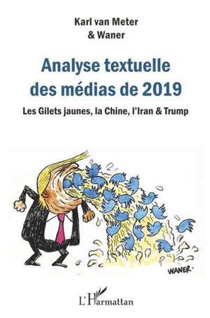 Analyse textuelle des médias de 2019 : les gilets jaunes, la Chine, l'Iran & Trump