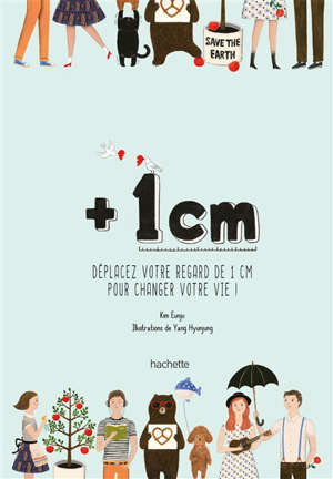 + 1 cm : déplacer votre regard de 1 cm pour changer votre vie !