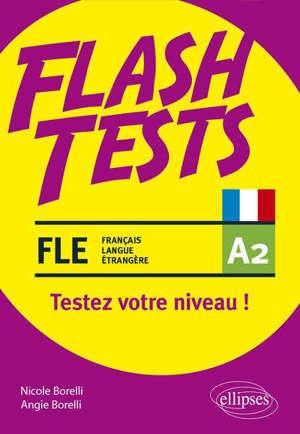 FLE (français langue étrangère) A2, flash tests : testez votre niveau !