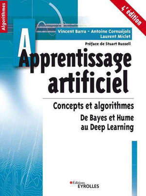 Apprentissage artificiel : concepts et algorithmes : de Bayes et Hume au deep learning