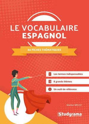 Le vocabulaire espagnol : 60 fiches thématiques
