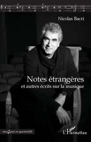 Notes étrangères : et autres écrits sur la musique