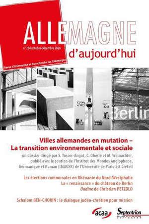 Allemagne d'aujourd'hui. n° 234, Villes allemandes en mutation : la transition environnementale et sociale