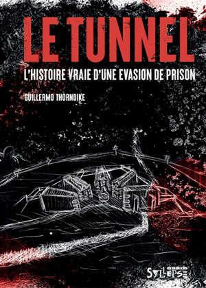 Le tunnel : l'histoire vraie d'une évasion de prison