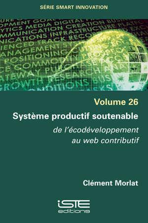 Système productif soutenable : de l'écodéveloppement au web contributif