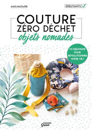 Couture zéro déchet, objets nomades : 10 créations pour révolutionner votre vie !