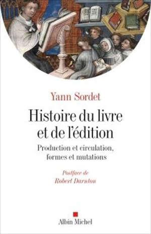 Histoire du livre et de l'édition : production et circulation, formes et mutations