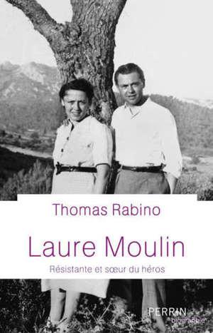 Laure Moulin : résistante et soeur du héros