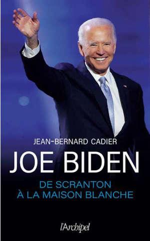 Joe Biden : de Scranton à la Maison Blanche