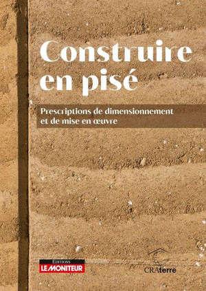 CAMPUS - CONSTRUIRE EN PISE - PRESCRIPTIONS DE DIMENSIONNEMENT ET DE MISE EN OEUVRE
