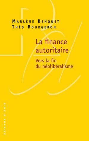 La finance autoritaire : vers la fin du néolibéralisme