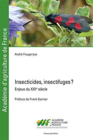 Insecticides, insectifuges ? : enjeux du XXIe siècle
