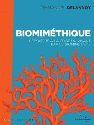 Biomiméthique : répondre à la crise du vivant par le biomimétisme