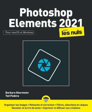 Photoshop Elements 2021 pour les nuls : pour macOS et Windows