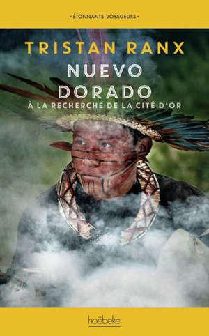 Nuevo Dorado : à la recherche de la cité d'or