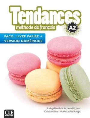 Tendances, méthode de français, A2 : pack livre papier + version numérique