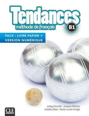 Tendances, méthode de français, B1 : pack livre papier + version numérique