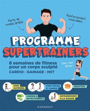Programme supertrainers : 8 semaines de fitness pour un corps sculpté : cardio, gainage, HIIT