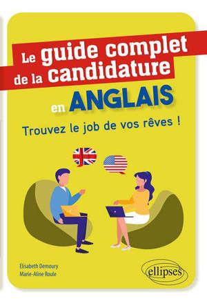 Le guide complet de la candidature en anglais : trouvez le job de vos rêves !