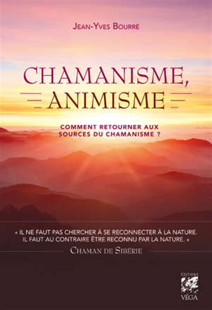 Chamanisme, animisme : comment retourner aux sources du chamanisme ?