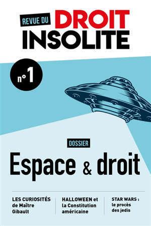 Revue du droit insolite. n° 1, Espace & droit