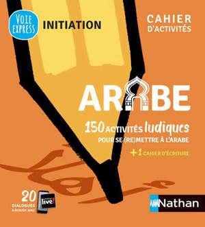 Arabe : 150 activités ludiques pour se (re)mettre à l'arabe