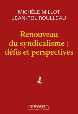 Renouveau du syndicalisme : défis et perspectives
