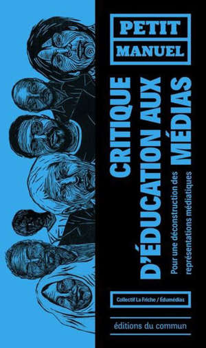 Petit manuel critique d'éducation aux médias : pour une déconstruction des représentations médiatiques