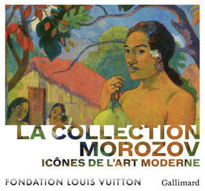 La collection Morozov : icônes de l'art moderne : exposition, Paris, Fondation Louis Vuitton, du 12 mai au 10 octobre 2021