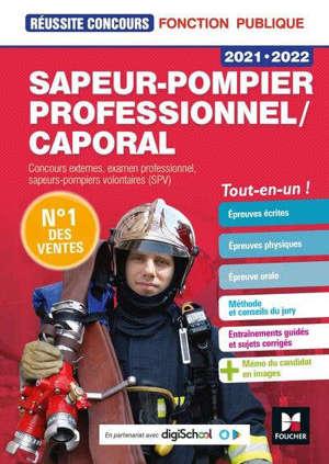 Sapeur-pompier professionnel-caporal : concours externes, examen professionnel, sapeurs-pompiers volontaires (SPV) : tout-en-un ! 2021-2022