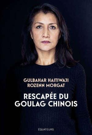 Rescapée du goulag chinois