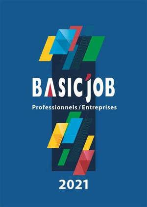 Basic'Job : professionnels-entreprises : 2021