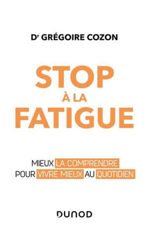 Stop à la fatigue : mieux la comprendre pour vivre mieux au quotidien