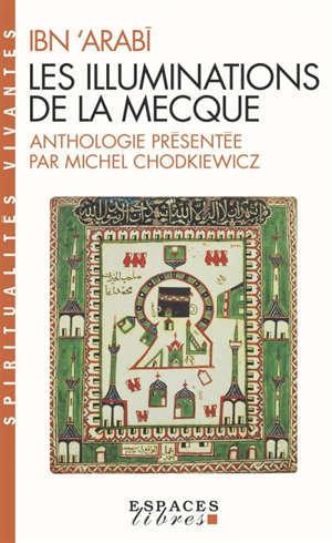 Les illuminations de La Mecque = Al-futûhât al-makkiyya