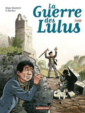 La guerre des Lulus. Volume 7, Luigi
