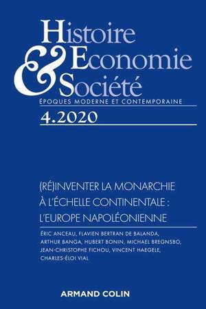 Histoire, économie & société. n° 4 (2020), (Ré)inventer la monarchie à l'échelle continentale : l'Europe napoléonienne
