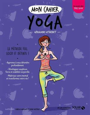 Mon cahier yoga : la méthode feel good et détente !