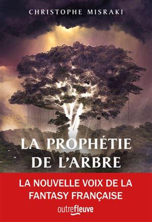 La prophétie de l'arbre. Volume 1