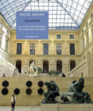 Souvenirs : le Louvre, l'aile Richelieu, les sculptures françaises