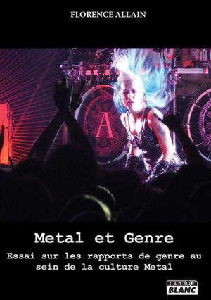 Metal et genre : essai sur les rapports de genre au sein de la culture metal