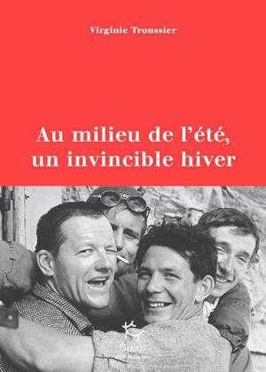 Au milieu de l'été, un invincible hiver : juillet 1961, la tragédie du Frêney