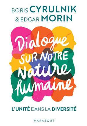 Dialogue sur notre nature humaine : l'unité dans la diversité
