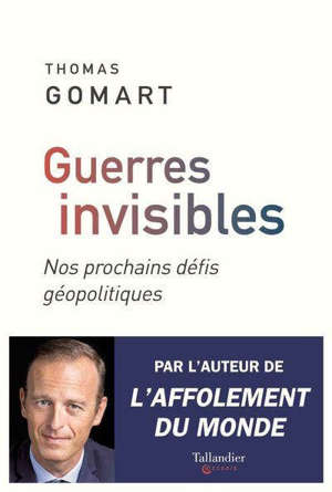 Guerres invisibles : nos prochains défis géopolitiques