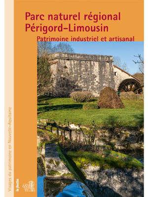 Parc naturel régional Périgord-Limousin : patrimoine industriel et artisanal