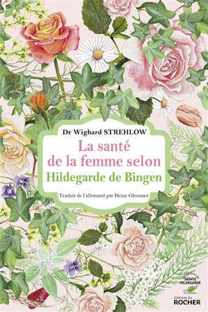 La santé de la femme selon Hildegarde de Bingen