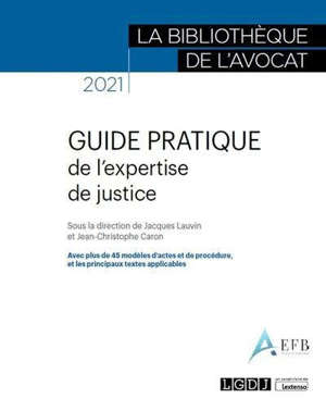 Guide pratique de l'expertise de justice : 2021