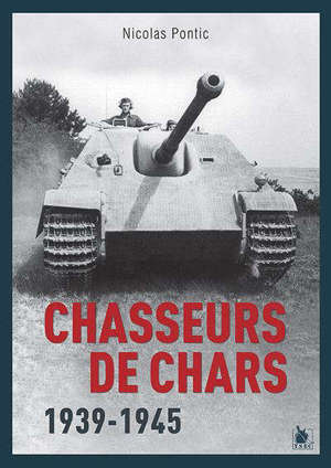 Les chasseurs de char : 1939-1945